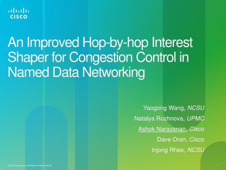 an improved hop by hop interest shaper for congestion control in named data networking n.