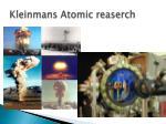 kleinmans atomic reaserch