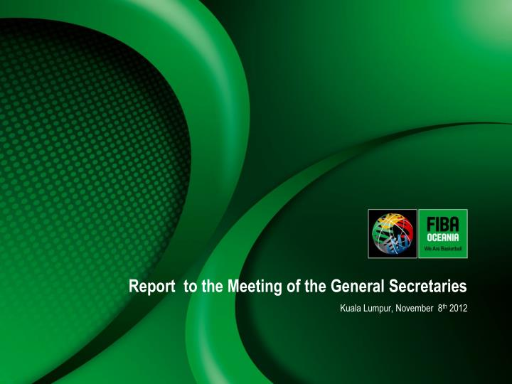 Report to the meeting of the general secretaries