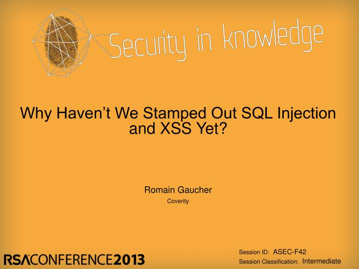 why haven t we stamped out sql injection and xss yet n.