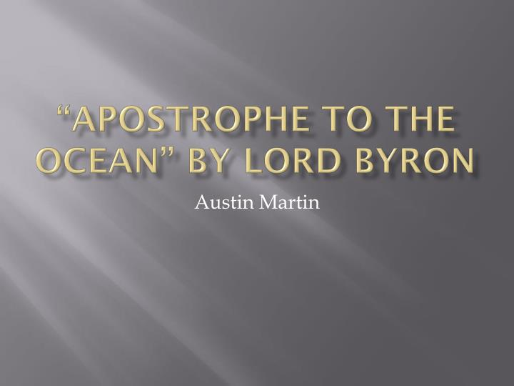 apostrophe to the ocean by lord byron n.