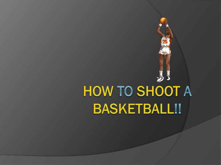 how to shoot a basketball n.