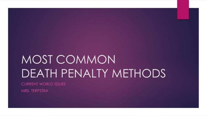 most common death penalty methods n.