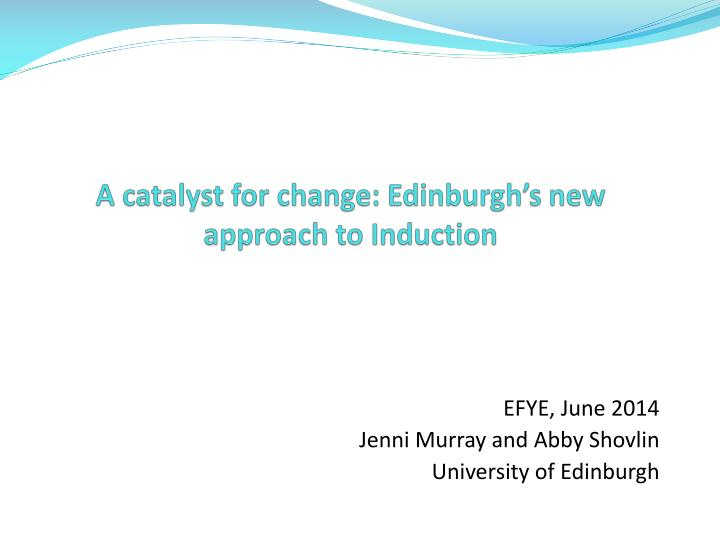 a catalyst for change edinburgh s new approach to induction n.