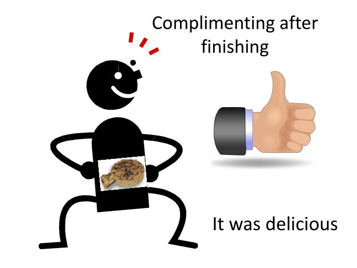 Complimenting after finishing
