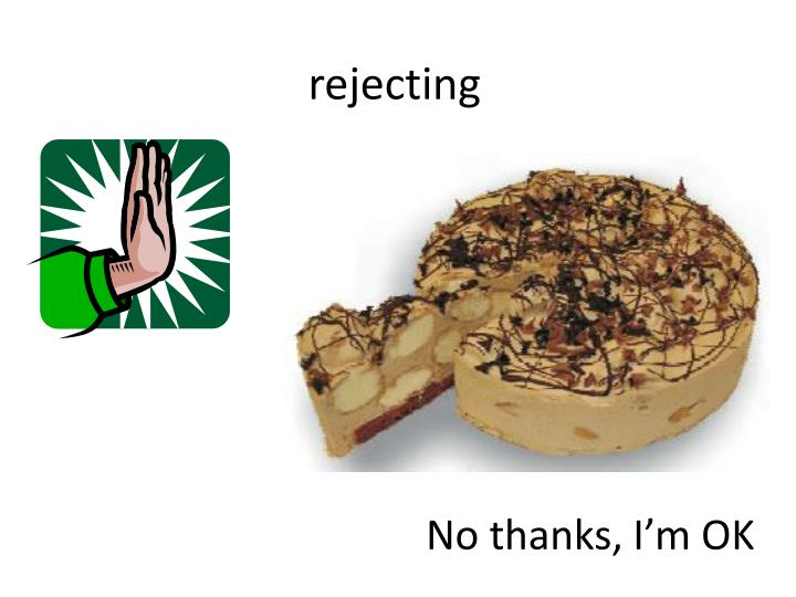 rejecting