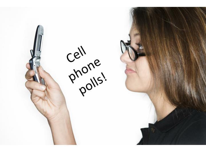 Cell phone polls!