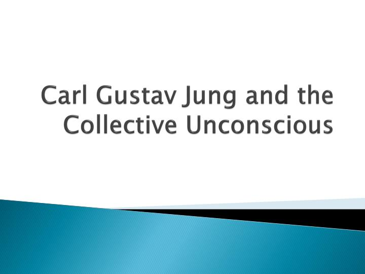 carl gustav jung and the collective unconscious n.