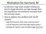 motivation for harmonic rf