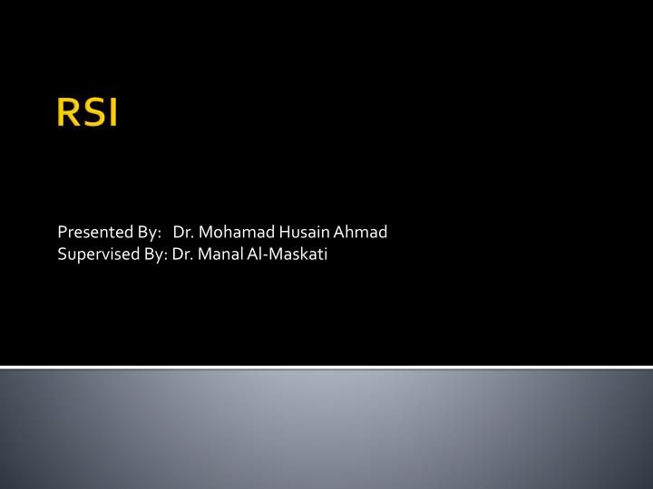 presented by dr mohamad husain ahmad supervised by dr manal al maskati n.
