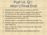 part i ii q1 man s final end