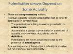 potentialities always depend on some actuality