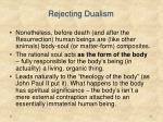 rejecting dualism