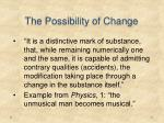the possibility of change