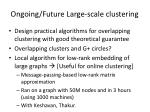 ongoing future large scale clustering