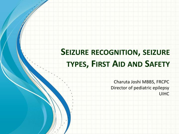 seizure recognition seizure types first aid and safety n.