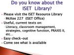 do you know about the iset library