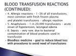 blood transfusion reactions continued