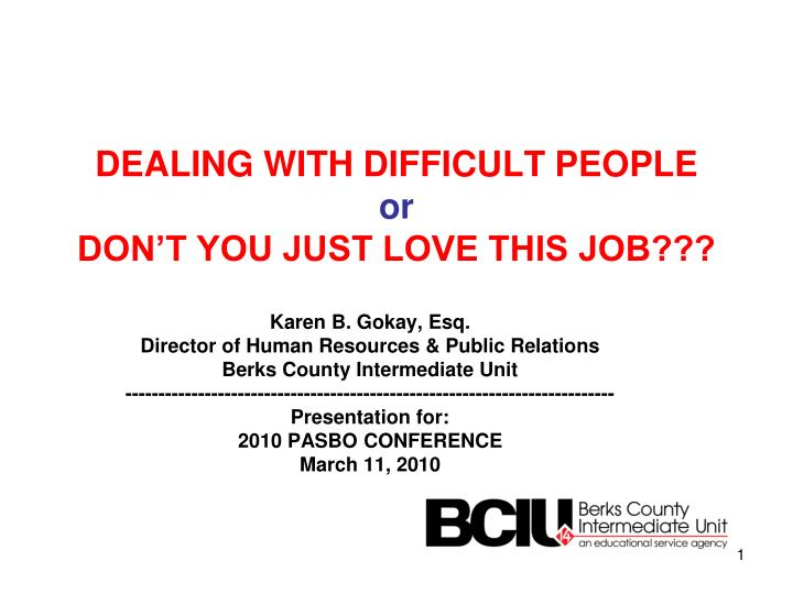 dealing with difficult people or don t you just love this job n.