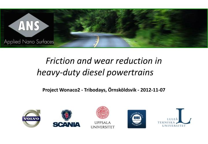 friction and wear reduction in heavy duty diesel powertrains n.