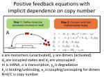 positive feedback equations with implicit dependence on copy number