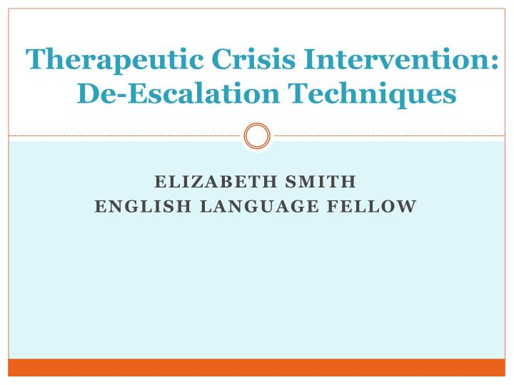 therapeutic crisis intervention de escalation techniques n.