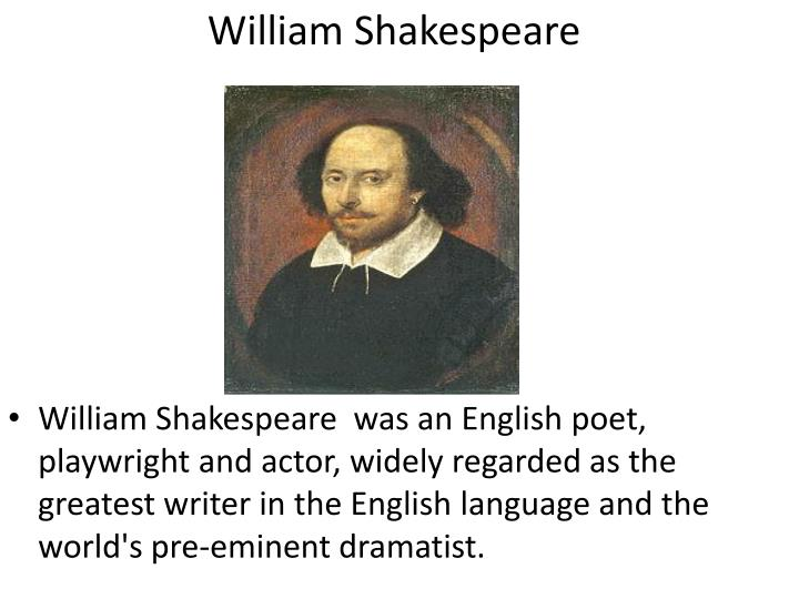 an introduction to the life of william shakespeare englands greatest poet and playwright Considered the greatest english-speaking writer in history and known as england's national poet, william shakespeare (1564-1616) has had more theatrical works performed than any other playwright.