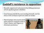 gaddafi s resistance to opposition