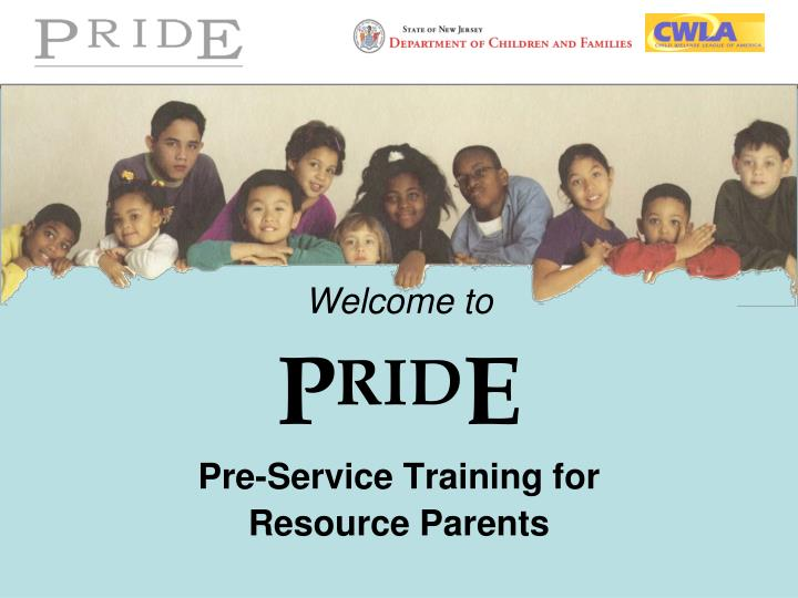 welcome to p rid e pre service training for resource parents n.