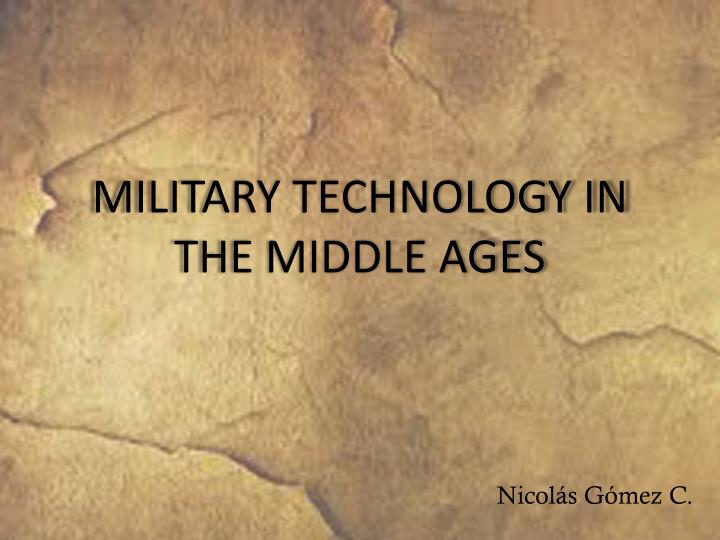 military technology in the middle ages n.
