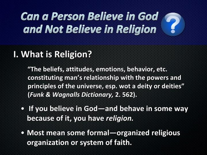 can a person believe in god and not believe in religion n.