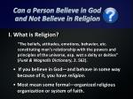 can a person believe in god and not believe in religion