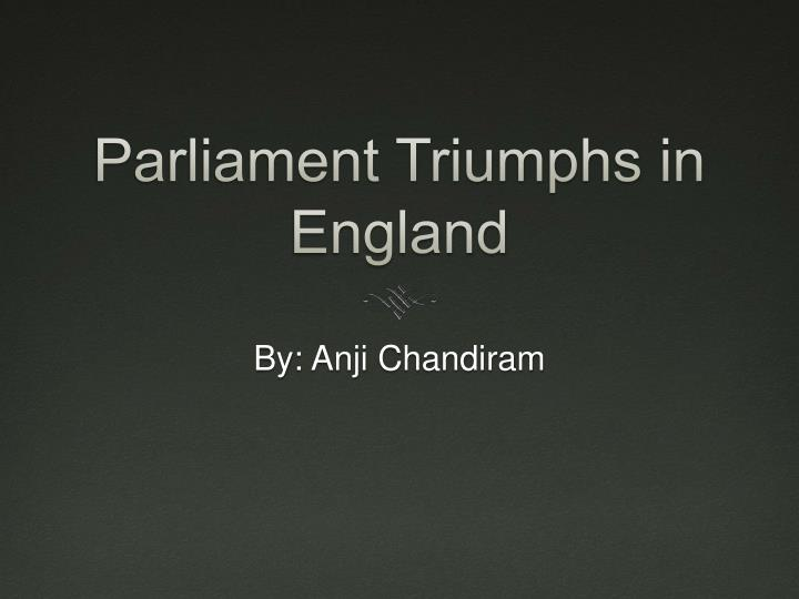 parliament triumphs in england n.