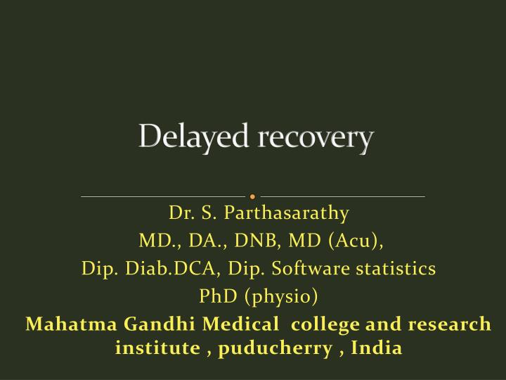 d elayed recovery n.