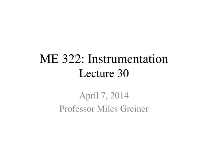 me 322 instrumentation lecture 30 n.