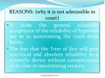 reasons why it is not admissible in court