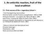 1 an anticritic reaction fruit of the local erudition