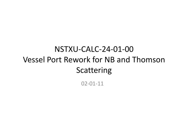 nstxu calc 24 01 00 vessel port rework for nb and thomson scattering n.