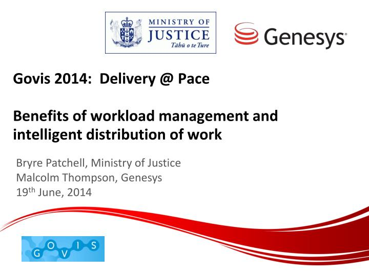 govis 2014 delivery @ pace benefits of workload management and intelligent distribution of work n.