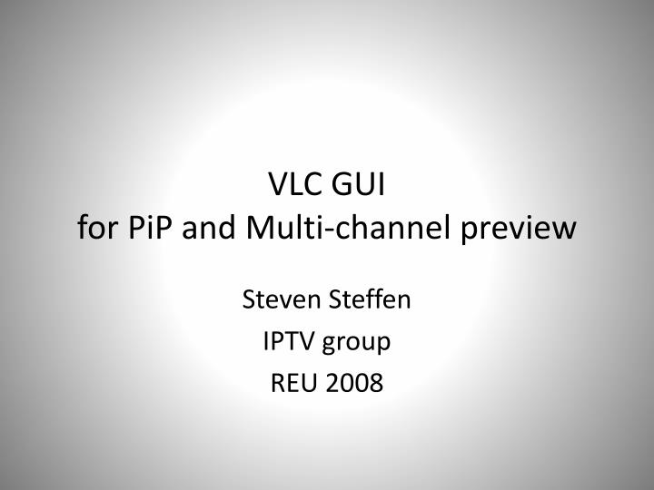 vlc gui for pip and multi channel preview n.