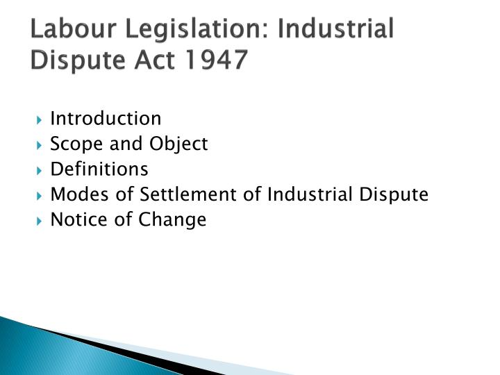 labour legislation industrial dispute act 1947 n.