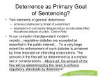 deterrence as primary goal of sentencing