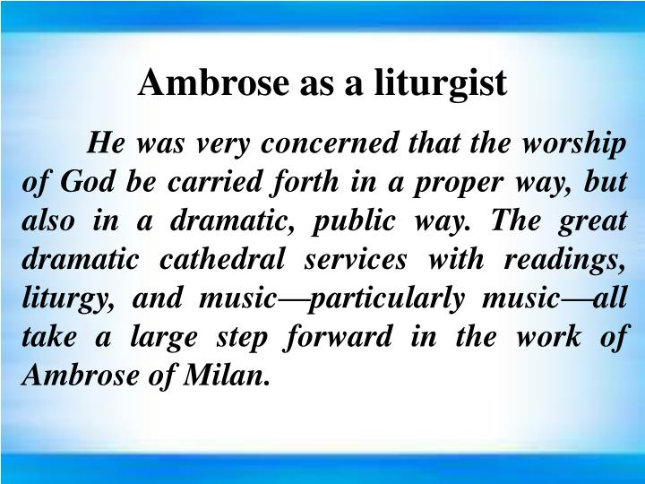 Ambrose as a liturgist