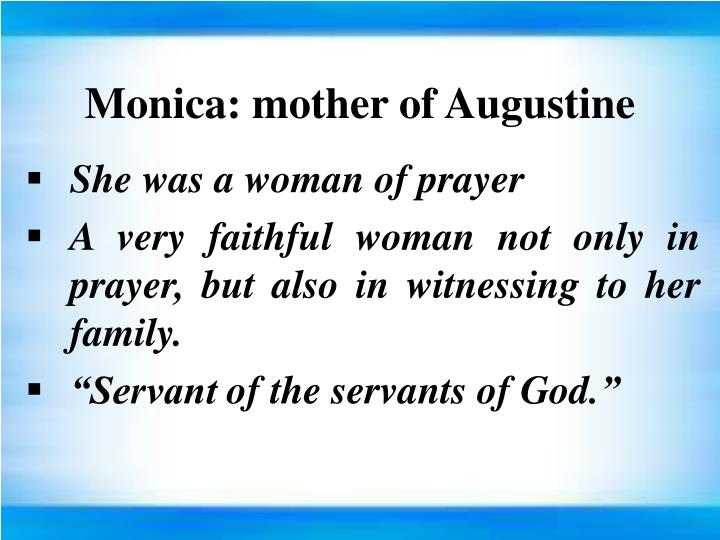 Monica: mother of Augustine