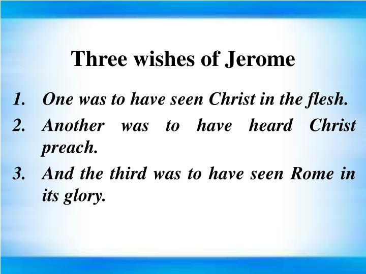 Three wishes of Jerome