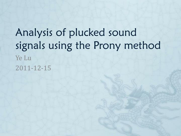 analysis of plucked sound signals using the prony method n.