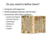do you need to define islam