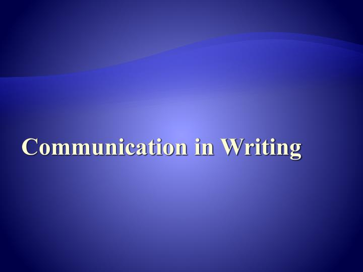 Communication in Writing
