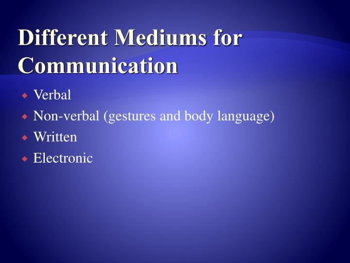 Different Mediums for Communication