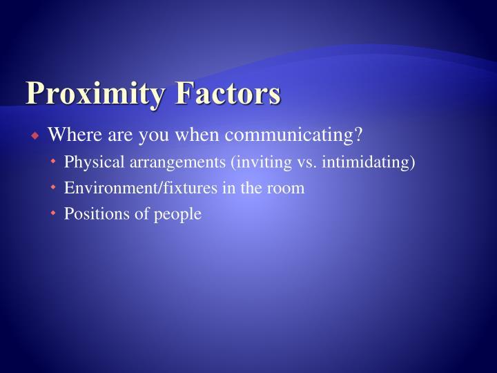 Proximity Factors